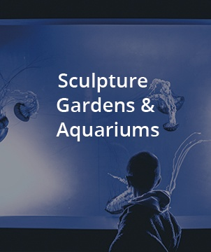 Sculpture Gardens & Aquariums