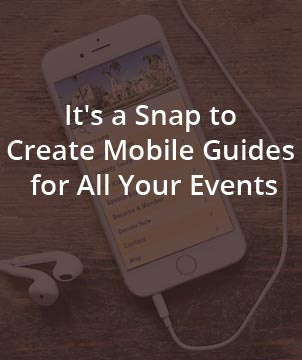 It's a Snap to Create Mobile Guides for All Your Events