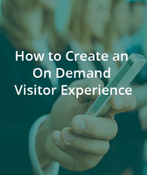 How to Create an On Demand Visitor Experience