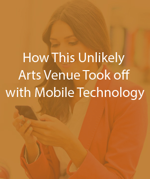 How This Unlikely Arts Venue Took off with Mobile Technology